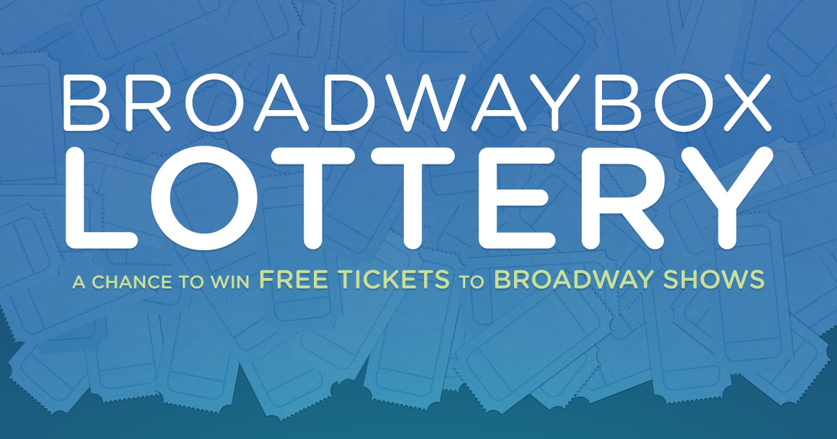 BroadwayBox Lottery - A Chance to Win Free Tickets to